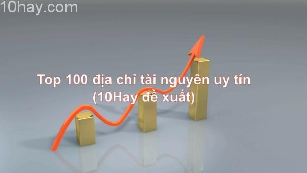 Top 100 địa chỉ tài nguyên uy tín