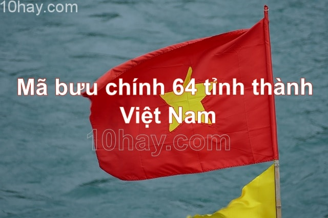 Postal Code Việt Nam - mã bưu chính 64 tỉnh thành Việt Nam