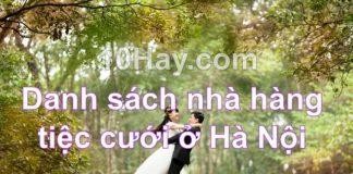 Danh sách nhà hàng tiệc cưới ở Hà Nội
