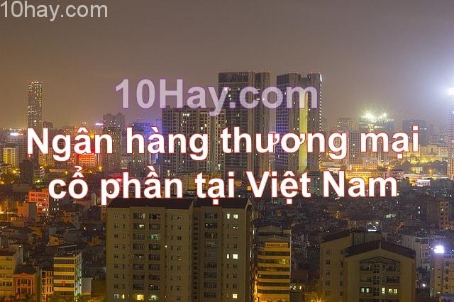 ngân hàng thương mại cổ phần tại Việt Nam