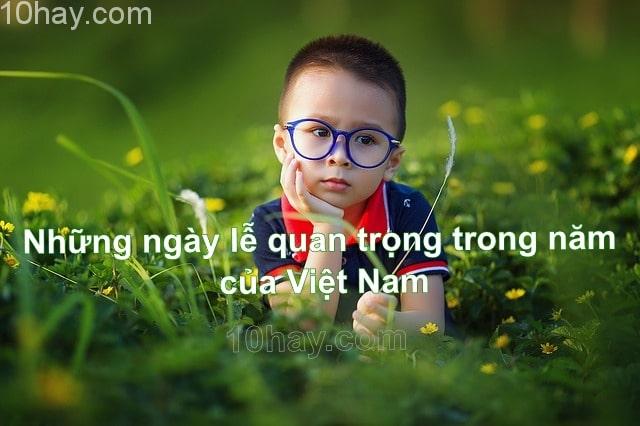 Những ngày lễ quan trọng trong năm của Việt Nam